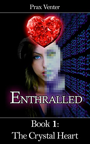 Enthralled: Book 1: The Crystal Heart