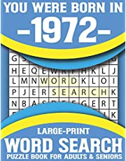 You Were Born In 1972: Large-Print Word Search Puzzle Book For Adults & Seniors: Relaxing and Brain Games Puzzles With Solutions