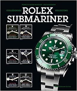 Amazon.fr - Rolex Submariner - Franca Mondani, Guido Mondani, Lele ...