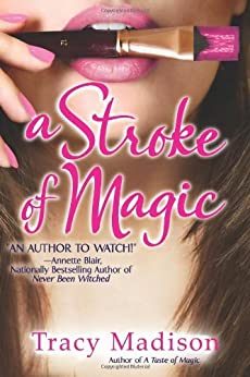 A Stroke of Magic (Magic Series Book 2) by [Madison, Tracy]