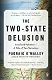 img - for The Two-State Delusion: Israel and Palestine--A Tale of Two Narratives book / textbook / text book
