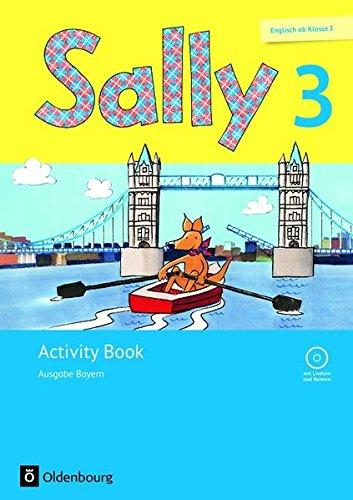 Sally - Englisch ab Klasse 3 - Ausgabe Bayern (Neubearbeitung): 3. Jahrgangsstufe - Activity Book: Mit Audio-CD und Portfolio-Heft