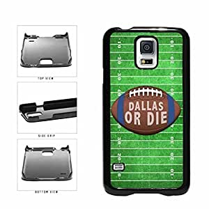 Dallas or Die Football Field Plastic Phone Case Back Cover Samsung Galaxy S5 I9600