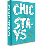 Chic Stays: Condé Nast Traveller's Favourite People on their Favourite Places (Classics)