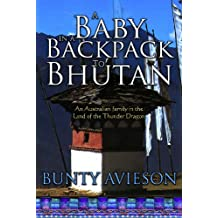 A Baby in a Backpack to Bhutan: An Australian Family in the Land of the Thunder Dragon