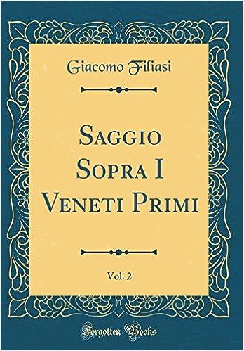 Saggio Sopra I Veneti Primi Vol 2 Classic Reprint Italian Edition Hardcover January 7 2018
