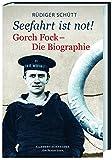 »Seefahrt ist not!«: Gorch Fock. Die Biographie