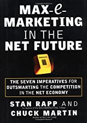 Max-E-Marketing in the Net Future : The Seven Imperatives for Outsmarting the Competition