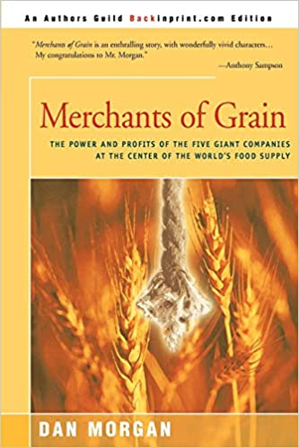 Merchants of Grain: The Power and Profits of the Five Giant