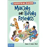 The Survival Guide for Making and Being Friends (Survival Guides for Kids)