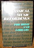 Classical Music Recordings for Home and Library, Richard S. Halsey, 0838901883