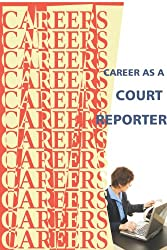 Career as a Court Reporter (Careers Ebooks) (English Edition)