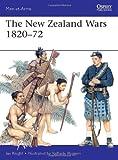 The New Zealand Wars 1820-72, Ian Knight, 1780962770