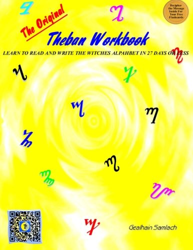 Rune Alphabet (The Original Theban Workbook: Learn to Read and Write the Witches Alphabet in 27 Days or Less!)