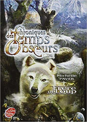 Michelle Paver, Michelle Paver - Chroniques des Temps Obscurs, Tome 1 : Frère de loup sur Bookys