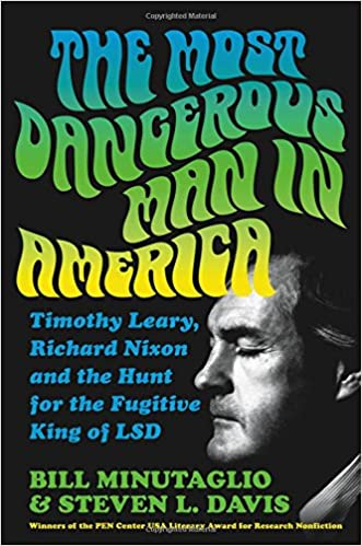 The Most Dangerous Man in America: Timothy Leary, Richard Nixon and