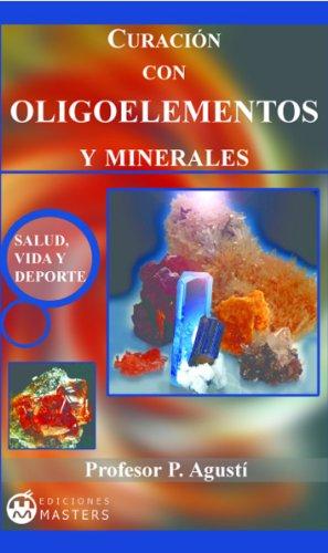Oligoelementos y Minerales (Spanish Edition) by [Agustí, Adolfo Pérez]