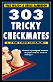 303 Tricky Checkmates-Fred Wilson Bruce Alberston