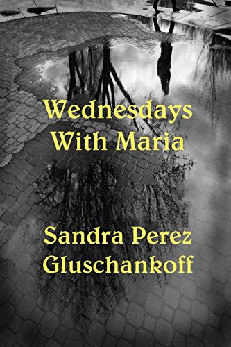 Wednesdays with Maria by [Gluschankoff, Sandra Perez]