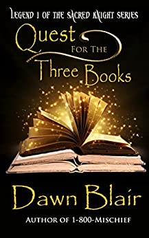 Quest for the Three Books (Sacred Knight Book 1) by [Blair, Dawn]
