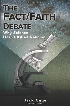 The Fact/Faith Debate