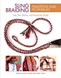 img - for Sling Braiding Traditions and Techniques: From Peru, Bolivia, and Around the World book / textbook / text book