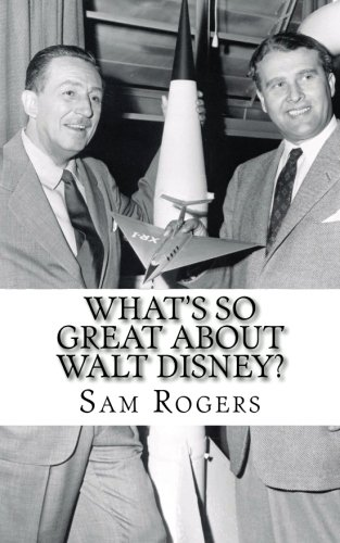 What's So Great About Walt Disney?: A Biography of Walt Disney Just for Kids!
