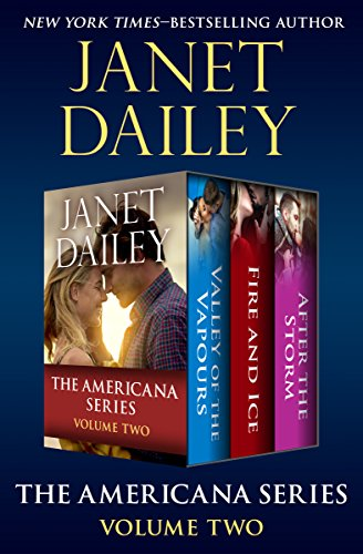 The Americana Series Volume Two: Valley of the Vapours, Fire and Ice, and After the Storm