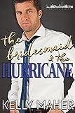 The Bridesmaid and the Hurricane: A Capital Kisses Novel