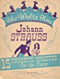 img - for Johann Strauss 15 Favorite Waltzes for the Piano (The Waltz King) book / textbook / text book