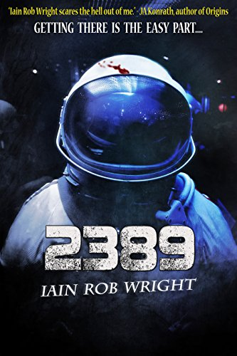 2389: A Space Horror Novel by [Wright, Iain Rob]