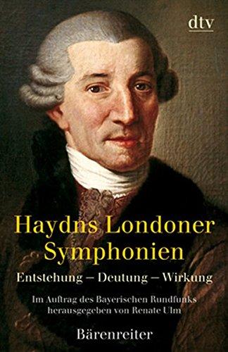 Haydns Londoner Symphonien: Entstehung - Deutung - Wirkung