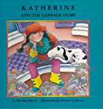 Katherine and the Garbage Dump, Martha Morris, 0929005392
