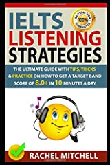 IELTS Listening Strategies: The Ultimate Guide with Tips, Tricks and Practice on How to Get a Target Band Score of 8.0+ in 10 Minutes a Day Paperback