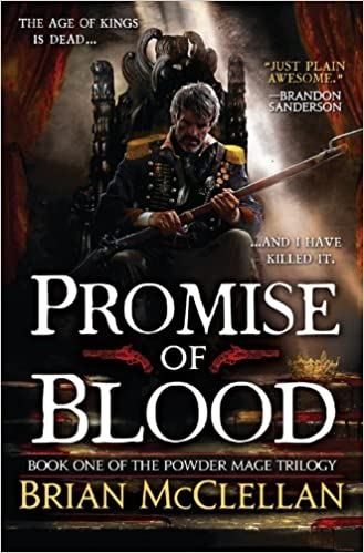 Promise of Blood (The Powder Mage Trilogy (1)): McClellan, Brian ...
