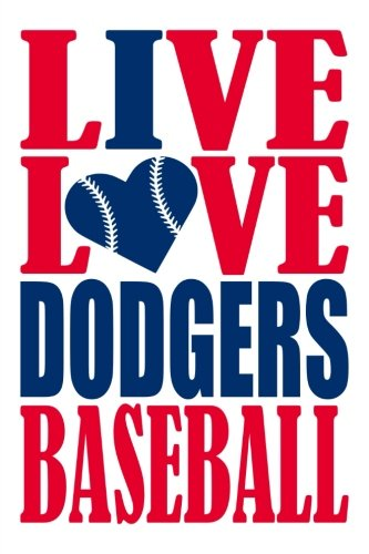 Pencil Dodgers Angeles Los (Live Love Dodgers Baseball Journal: A lined notebook for the Los Angeles Dodgers fan, 6x9 inches, 200 pages. Live Love Baseball in red and I Heart Dodgers in blue. (Sports Fan Journals))