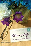 img - for Slices of Life: An Anthology of Selected Non-Fiction Short Stories book / textbook / text book