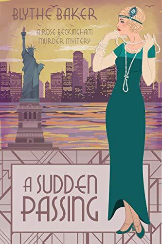 A Sudden Passing (A Rose Beckingham Murder Mystery Book 6) by [Baker, Blythe]