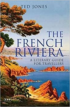 {* READ *} The French Riviera: A Literary Guide For Travellers (Tauris Parke Paperbacks). conocer Terms Report Ruben words various Antigen