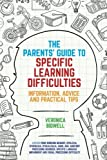img - for The Parents' Guide to Specific Learning Difficulties: Information, Advice and Practical Tips book / textbook / text book
