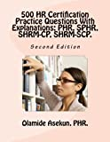 500 HR Certification Practice Questions With Explanations: PHR, SPHR, SHRM-CP,: Test Prep. Exam Prep. Practice Test.