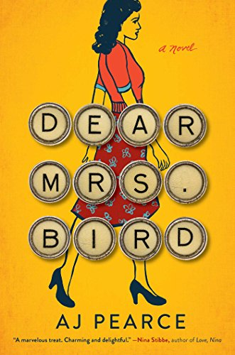 Dear Mrs. Bird: A Novel by [Pearce, AJ]