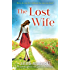 The Lost Wife: An Uplifting Page-Turner About Grief, Love and Friendship