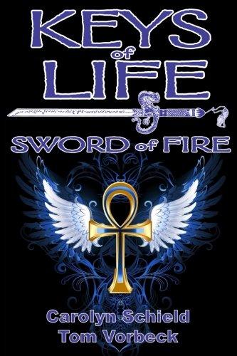 Keys of Life: Sword of Fire (Volume 2)