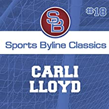 Sports Byline: Carli Lloyd Speech by Ron Barr Narrated by Ron Barr