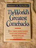 The World's Greatest Comebacks, Robert A. Schuller, 0840776071