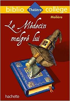 Télécharger Bibliocollège - Le Médecin malgré lui, Molière pdf gratuits