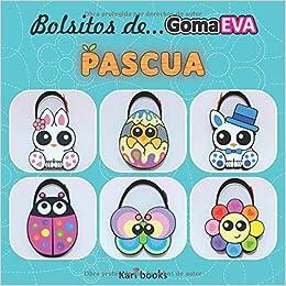 Bolsitos de goma EVA: Pascua (Spanish Edition): Karina ...