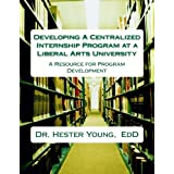 Developing A Centralized Internship Program at Liberal Arts University