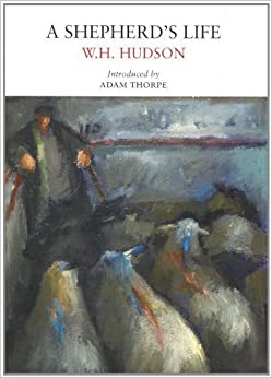 A Shepherd's Life (Nature Classics Library) by W.H. Hudson (2010-12-31)